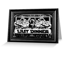 STAR WARS LAST DINNER Greeting Card