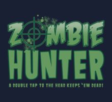 Zombie Hunter - A Double Tap to the Head Keeps Them Dead! by screamingtiki