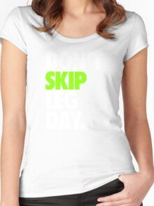 DON'T SKIP LEG DAY. Women's Fitted Scoop T-Shirt
