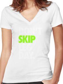 DON'T SKIP LEG DAY. Women's Fitted V-Neck T-Shirt
