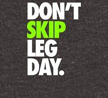 DON'T SKIP LEG DAY. Unisex T-Shirt