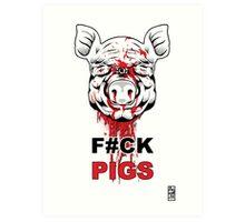 F#CK PIGS Art Print