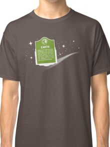 Earth Was Here Classic T-Shirt