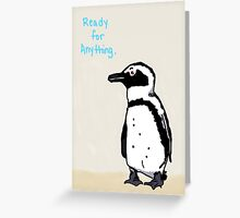 Ready for Anything Penguin Greeting Card
