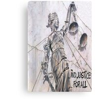 ... And Justice For All! Canvas Print