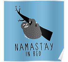 namast'ay in bed sloth Poster