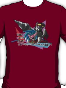 WHO THE HAY DO YOU THINK WE ARE? T-Shirt