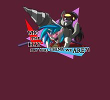 WHO THE HAY DO YOU THINK WE ARE? Unisex T-Shirt