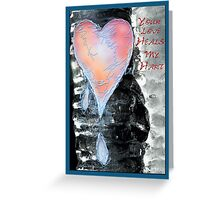Your Love Heals My Hart Greeting Card