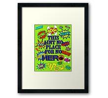No Hero Framed Print