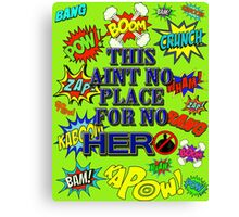 No Hero Canvas Print