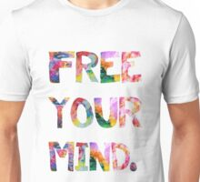 Free Your Mind Unisex T-Shirt
