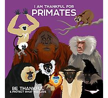 I Am Thankful For Primates Photographic Print
