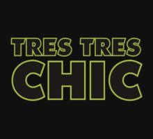 Tres Tres Chic by Ged J