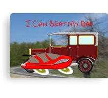 I Can Beat My Dad Canvas Print