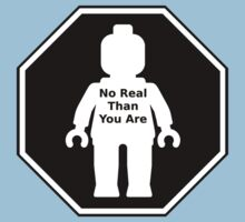 NO REAL THAN YOU ARE ROADSIGN by Customize My Minifig by ChilleeW