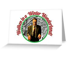 Walken in a Winter Wonderland! Greeting Card