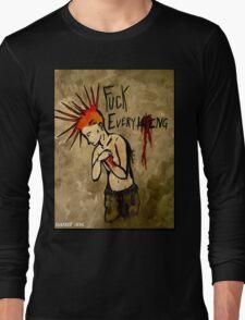 F*ck Everything Long Sleeve T-Shirt