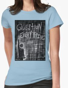 Question Everything Womens Fitted T-Shirt