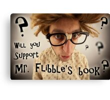 Will you support Mr. Flibble's book? Canvas Print