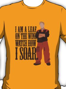 I'm Leaf On the Wind  T-Shirt