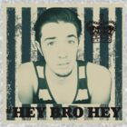 hey bro hey by Itsjustmikee