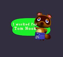 I Worked For Tom Nook Unisex T-Shirt