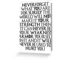 Never Forget Who You Are - Tyrion Lannister Quote Greeting Card