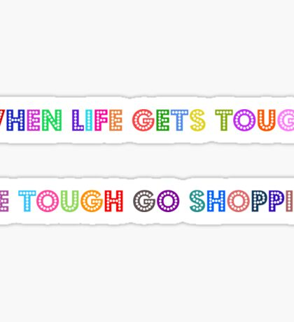 when life gets tough Sticker