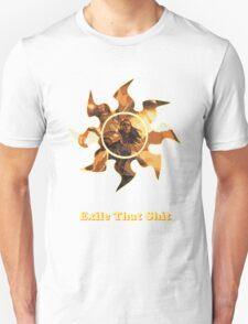 Exile That Shit T-Shirt