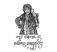 My name...is Bilbro Baggins! Photographic Print