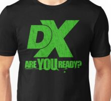 We hope you're ready! Unisex T-Shirt