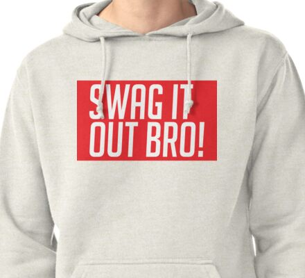 Swag It Out Bro! Pullover Hoodie