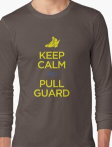 Keep Calm and Pull Guard (Jiu Jitsu) Long Sleeve T-Shirt