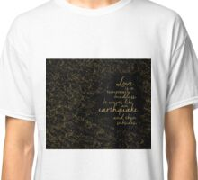 Love is a Temporary Madness Classic T-Shirt