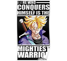 He Who Conquers Himself Is The Mightiest Warrior - Future Trunks Poster