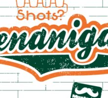 Shenanigans Sticker