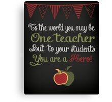 Hero Teacher Canvas Print