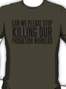 He's Dead T-Shirt