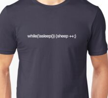 while (!asleep()) {sheep++;} Unisex T-Shirt