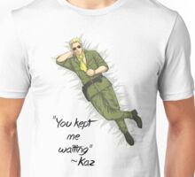 Kept me waiting, huh? Unisex T-Shirt