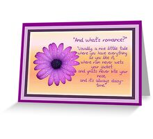 """And What's Romance"" Greeting Card Greeting Card"