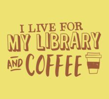 I LIVE FOR my LIBRARY and coffee One Piece - Short Sleeve