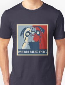 "MEAN MUG PUG - Ozzy, ""Hope"" Unisex T-Shirt"