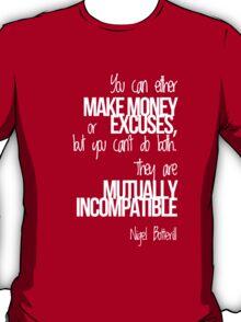 Botty Rule No. 15: Money vs Excuses T-Shirt