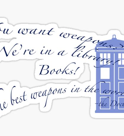 Books are weapons- Doctor Who Sticker