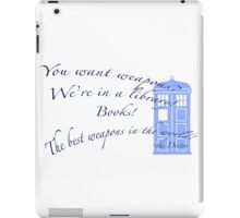 Books are weapons- Doctor Who iPad Case/Skin
