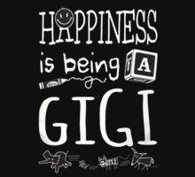 Happiness is being GIGI by jennifershirt