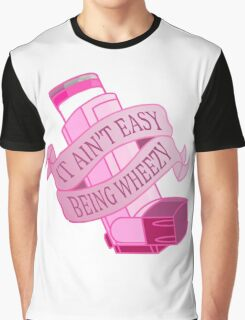 It ain't easy being wheezy- Pink Graphic T-Shirt