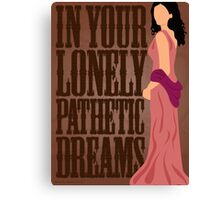 Inara: In Your Lonely Pathetic Dreams Canvas Print